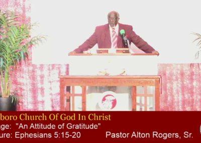 "09-06-2020 at 11:00 AMMessage: ""An Attitude Of Gratitude"" Scripture: Ephesians 5:15-20 Speaker: Pastor Alton Ray Rogers, Sr."